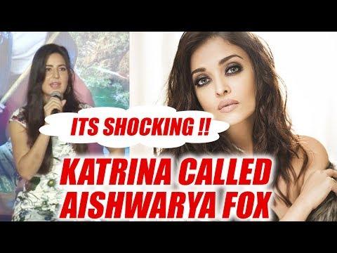 Xxx Mp4 Katrina Kaif INSULTS Aishwarya Rai Bachchan Calls Her FOX Here S Why FilmiBeat 3gp Sex