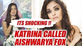 Katrina Kaif INSULTS Aishwarya Rai Bachchan calls her FOX; Here's why | FilmiBeat