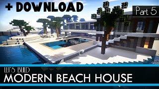 Minecraft Let's Build - Modern Beach House - Part 5 + Download