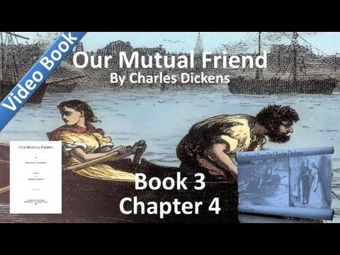 Book 3, Chapter 04 - Our Mutual Friend by Charles Dickens - A Happy Return of the Day