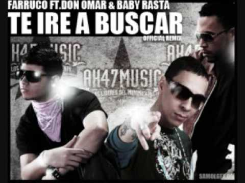 Farruco ft. Don Omar y Baby Rasta Te Ire A Buscar Official Remix