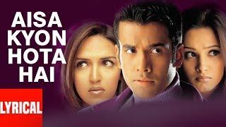 Aisa Kyon Hota Hai Lyrical Video | Kucch To Hai | K K, Sunidhi Chauhan | Tushar Kapoor, Esha Deol