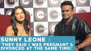Sunny Leone : 'They said I was pregnant & divorced at the same time!'