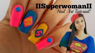 IIsuperwomanII Nail Art Tutorial!  | YouTube Nail Art