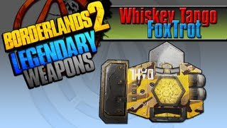 BORDERLANDS 2 | *Whiskey Tango Foxtrot* Legendary Weapons Guide