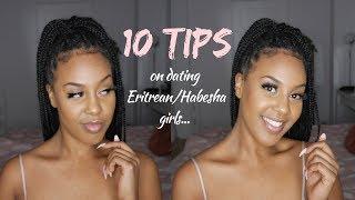 10 TIPS ON DATING ERITREAN/HABESHA GIRLS