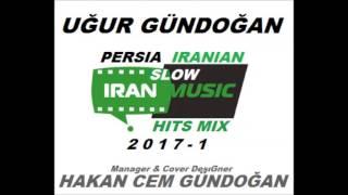 PROF.DJ.UĞUR GÜNDOĞAN - PERSIA (IRANIAN) SLOW HITS MIX 2017 1 57