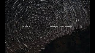 Never Fail Lyric Video - Feast Worship