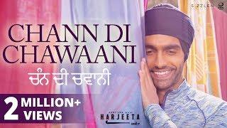 Chann Di Chawaani - Ammy Virk , Mannat Noor | HARJEETA | New Songs 2018 | Lokdhun