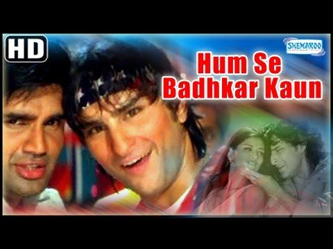 Xxx Mp4 Humse Badhkar Kaun HD Sunil Shetty Saif Ali Khan Sonali Bendre 90 S Hit With Eng Subtitles 3gp Sex