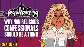 Why Non Religious Confessionals Should Be a Thing - People Watching #2