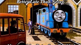 More About Thomas the Tank Engine: Better Late Than Never (Dedicated to SmurfyDan)