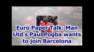 Euro Paper Talk: Man Utd