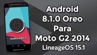 ANDROID 8.1 Oreo Para Moto G2   LineageOS 15.1 Unofficial [Titan/Thea]
