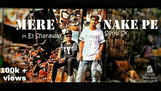 Mere Nake Pe | Sonu SK Feat  Bappe | (Official Music Video) | New Song 2016