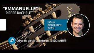 Emmanuelle ( Pierre Bachelet ) - Violão Clássico para INICIANTES