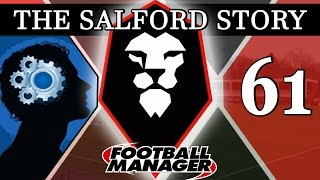 The Salford Story   Part 61   IN THE MIND OF BEN   Football Manager 2016