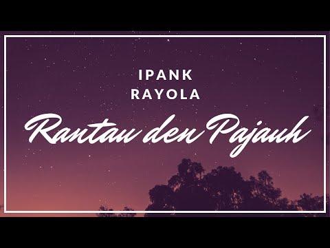 Download Ipank feat Rayola - Rantau Den Pajauah (Lagu Minang Terlaris) free