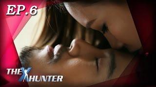 The X Hunter : Sexy Series Ep.6