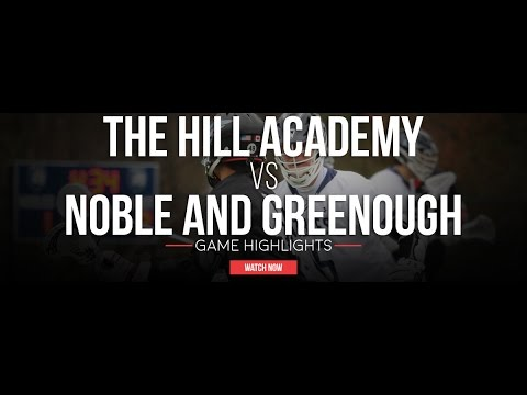 Hill Academy vs Noble and Greenough | 2017 High School Highlights