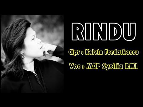 Rindu Mcp Sysilia Rml Official Music Video Lagu Ambon Terbaru 2018