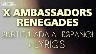 X Ambassadors - Renegades (Subtitulada al Español)