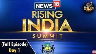 #News18RisingIndia Summit (Full Episode) - Day 1