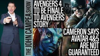 Avengers 4 To Be Finale, Avatar 4&5 Not Guaranteed - The John Campea Show