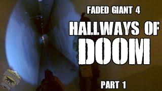 Faded Giant 4 Part 1: Hallways of DOOM (KRYTAC CRB)