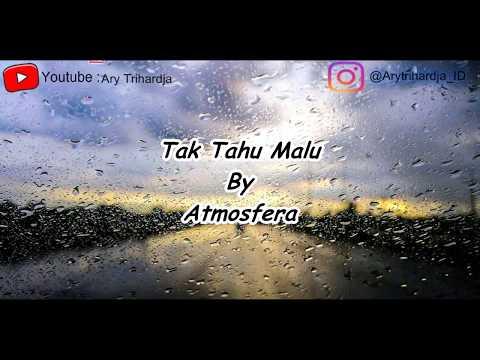Atmosfera - Tak Tau Malu [ Lirik ] mp3