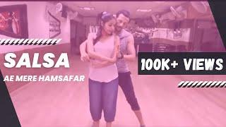 Ae Mere Hamsafar | Salsa with Rajat & Sandhya