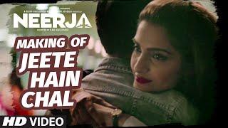"""Jeete Hain Chal"" Making Video | NEERJA | Sonam Kapoor, Prasoon Joshi | T-Series"