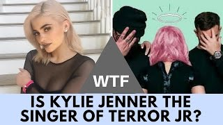 WTF! Proof Kylie Jenner is the Lead Singer of 'Terror Jr'!