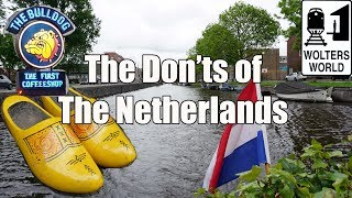 Visit The Netherlands - The Don'ts of The Netherlands
