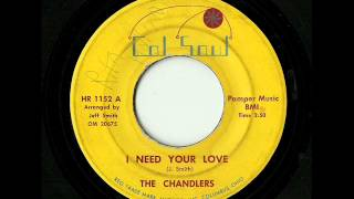 The Chandlers - I Need Your Love (Col Soul)