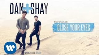 Dan  Shay  Close Your Eyes Official Audio