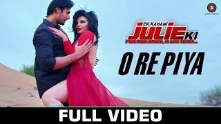 O Re Piya - Full Video | Ek Kahani Julie Ki | Rakhi Sawant & Amit Mehra | Armaan Malik