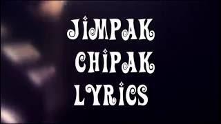 JIMPAK CHIPAK LYRICS || MC MIKE, SUNNY, UNEEK, OM SRIPATHI || LYRIC VIDEO
