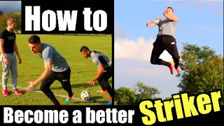How to become a better Striker ft. Lean Machines