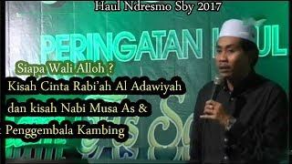 KH Anwar Zahid ; Wali Alloh ? Kisah Cinta Rabi'ah Adawiyah & Do'a penggembala kambing