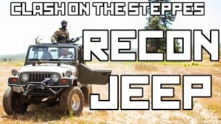 Milsim West Clash on the Steppes Part 2: Recon Jeep (65 hour Airsoft Game)