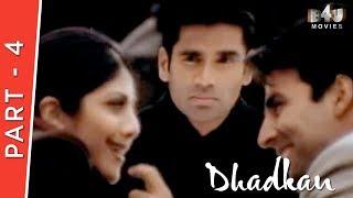 Dhadkan | Part 4 Of 4 | Akshay Kumar, Shilpa Shetty, Suniel Shetty