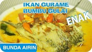Ikan Gurame Bumbu Gulai - Resep Masak Enak Bunda Airin