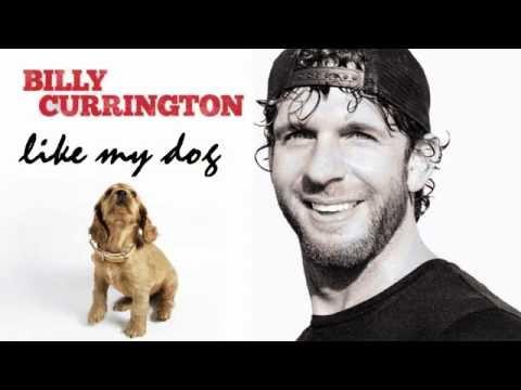 Billy Currington-Like My Dog