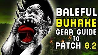 Baleful Bukake Gear Guide to Patch 6.2 !! (Bring an Umbrella)