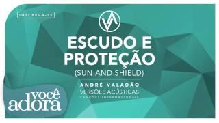 André Valadão - Escudo e Proteção (Álbum Versões Acústicas) [Áudio Oficial]