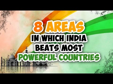 watch 8 Areas In Which India Beats Most Powerful Countries In The World