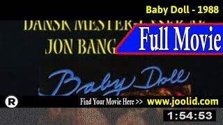 Watch: Baby Doll (1988) Full Movie Online