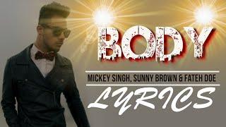 Body | Lyrics | Mickey Singh | Sunny Brown | Fateh | Syco TM