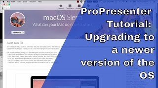 ProPresenter 6 Tutorial:  Upgrading to a newer version of the OS